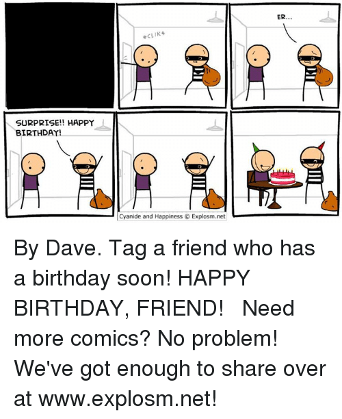 surprise happy birthday cyanide and happiness explosm net by dave tag 7318611 ✅ 25 best memes about surprised happy surprised happy memes