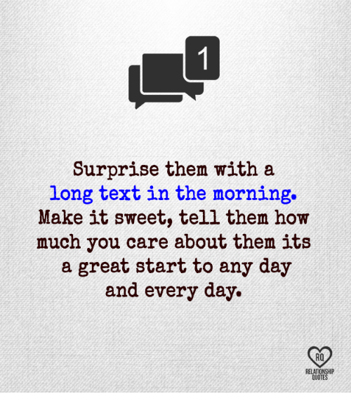 Surprise Them With A Long Text In The Morning Make It Sweet Tell