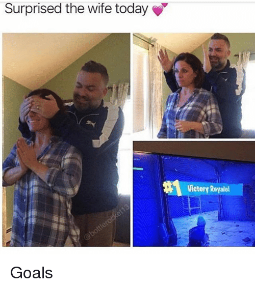 Goals, Memes, and Today: Surprised the wife today  Victory Royall Goals