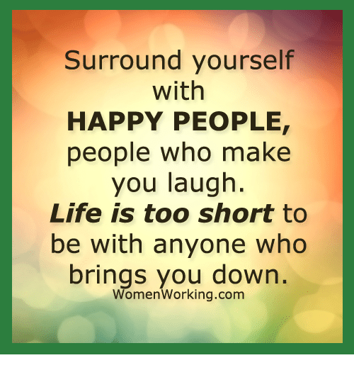 Surround yourself with happy people people who make you laugh life life memes and happy surround yourself with happy people people who make you solutioingenieria Image collections