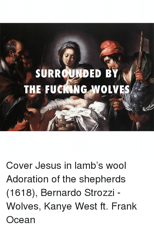 Surrounded B The Fuef Ng Wolves Cover Jesus In Lambs Wool Adoration