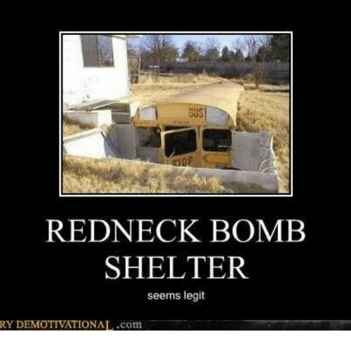 Sus Redneck Bomb Shelter Seems Legit Ry Demotivationaicom