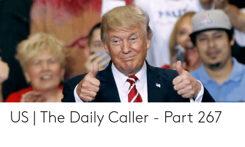 Sus US | the Daily Caller - Part 267 | Daily Caller Meme on