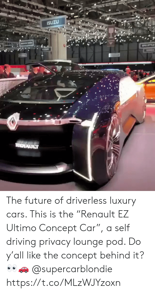 """me.me: SUZU The future of driverless luxury cars.  This is the """"Renault EZ Ultimo Concept Car"""", a self driving privacy lounge pod.  Do y'all like the concept behind it? 👀🚗 @supercarblondie https://t.co/MLzWJYzoxn"""