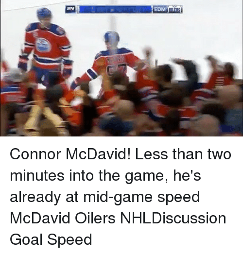 Memes, 🤖, and Speed: SW Connor McDavid! Less than two minutes into the game, he's already at mid-game speed McDavid Oilers NHLDiscussion Goal Speed