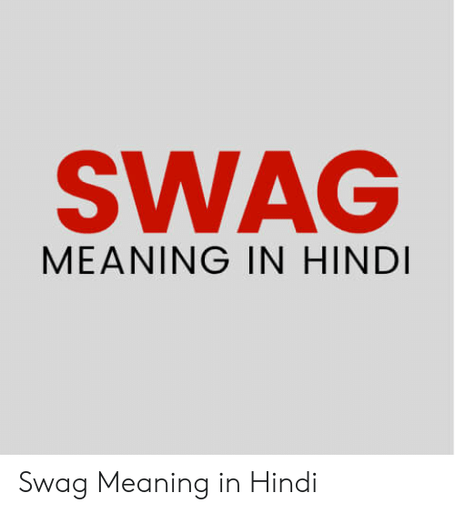 SWAG MEANING IN HINDI Swag Meaning in Hindi | Swag Meme on ME ME