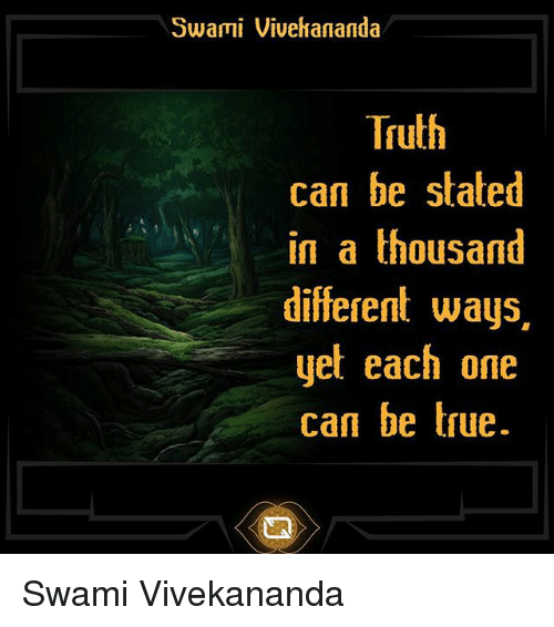 Memes True And Truth Swami Vivetiananda Can Be Stated In A Thousand