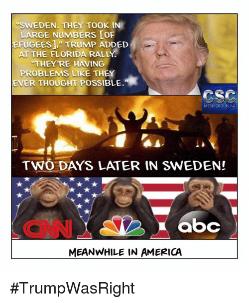 sweden they took in large numbers lof eeugees1 trump added 22017445 ✅ 25 best memes about meanwhile in america meanwhile in