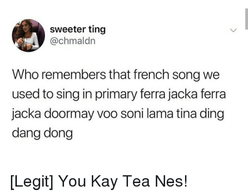 Sweeter Ting Who Remembers That French Song We Used to Sing