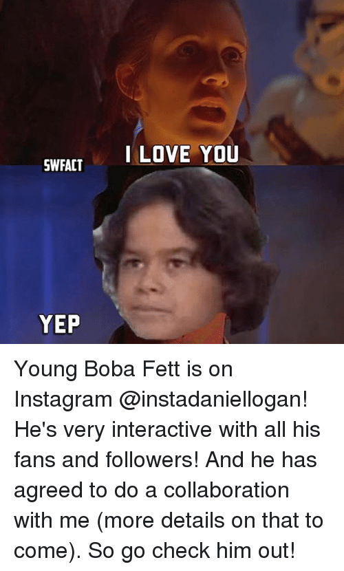 swfact yep i love you young boba fett is on 23419794 ✅ 25 best memes about interactive interactive memes,Interactive Memes