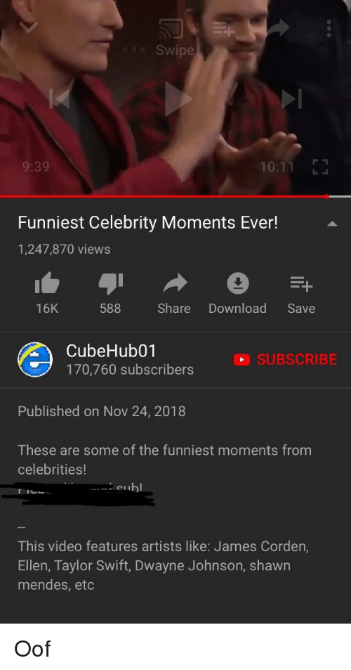 Image of: Boody 311k Swipe 39 1011 Funniest Celebrity Moments Ever 1247870 Views 16k 588 Share Download Save Cubehub01 170760 Subscribers Subscribe Published On Nov 24 2018 Funny Swipe 39 1011 Funniest Celebrity Moments Ever 1247870 Views 16k