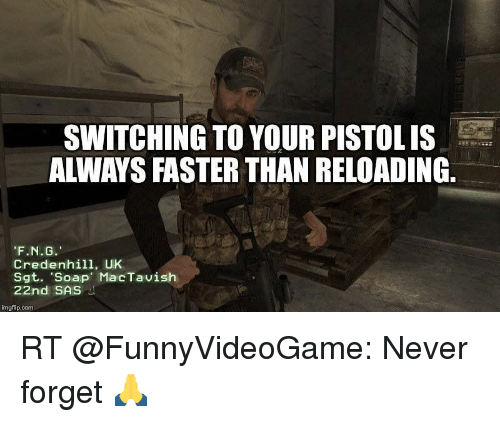 SWITCHING TO YOUR PISTOLIS ALWAYS FASTER THAN RELOADING 'FNG