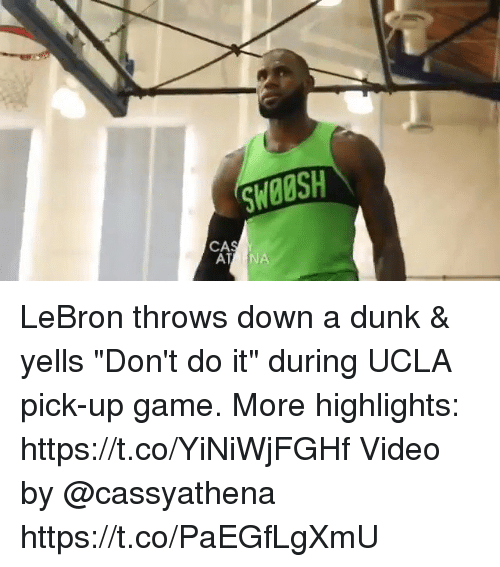 """Dunk, Memes, and Game: SWOOSH  CA LeBron throws down a dunk & yells """"Don't do it"""" during UCLA pick-up game.  More highlights: https://t.co/YiNiWjFGHf  Video by @cassyathena https://t.co/PaEGfLgXmU"""