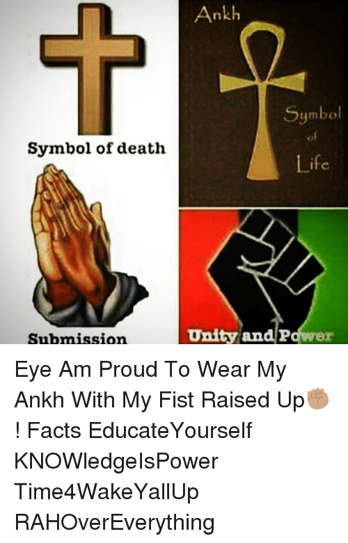 Symbol Of Death Submission Ankh Symbol Life Unity And P Eye Am Proud