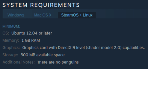 SYSTEM REQUIREMENTS Windows Mac OS X SteamOS Linux MINIMUM