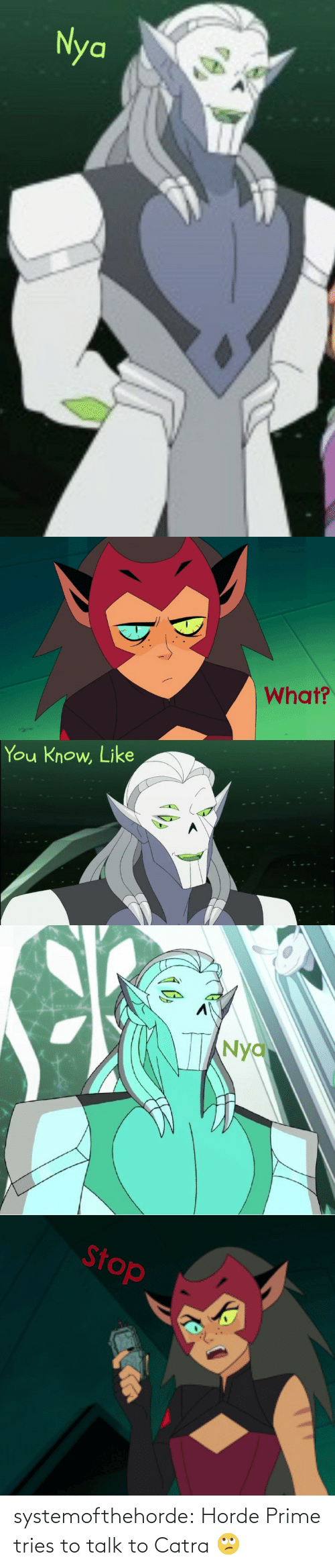 Tumblr, Blog, and Com: systemofthehorde:  Horde Prime tries to talk to Catra 🙄