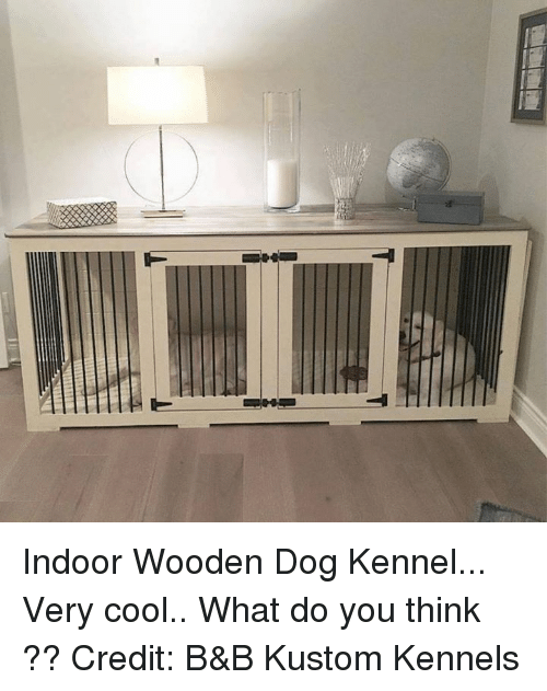 T 励 Indoor Wooden Dog Kennel Very Cool What Do You Think ?? Credit ...