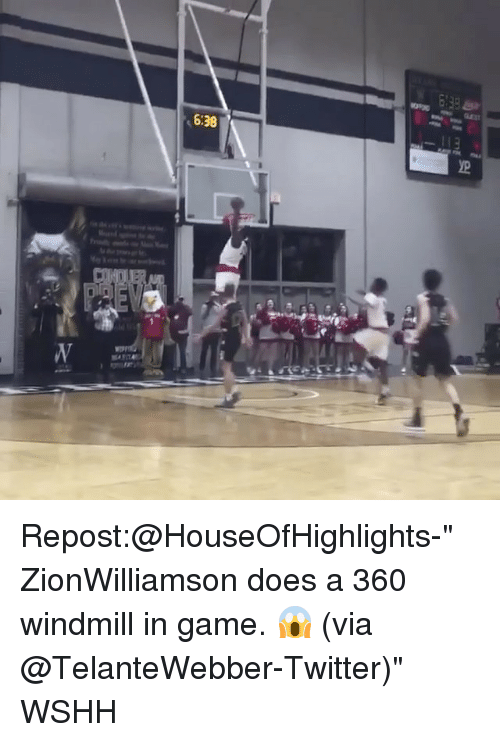 """Memes, Twitter, and Wshh: t 6:38 Repost:@HouseOfHighlights-"""" ZionWilliamson does a 360 windmill in game. 😱 (via @TelanteWebber-Twitter)"""" WSHH"""