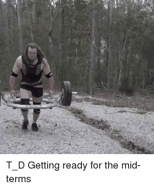 For,  Ready, and Getting Ready: T_D Getting ready for the mid-terms