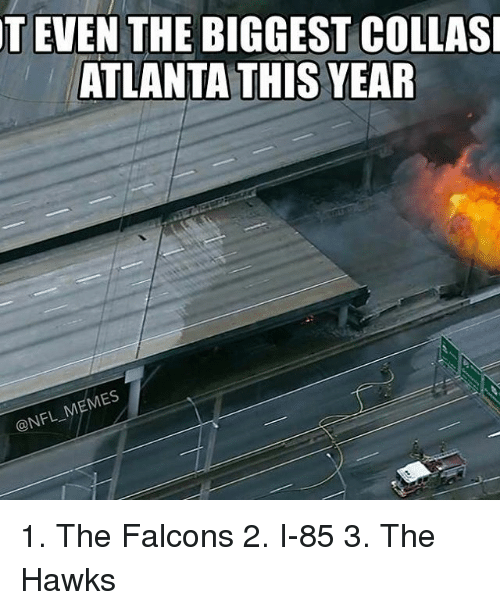 t even the biggest collasi atlanta this year mes nfl 18232458 ✅ 25 best memes about atlanta atlanta memes