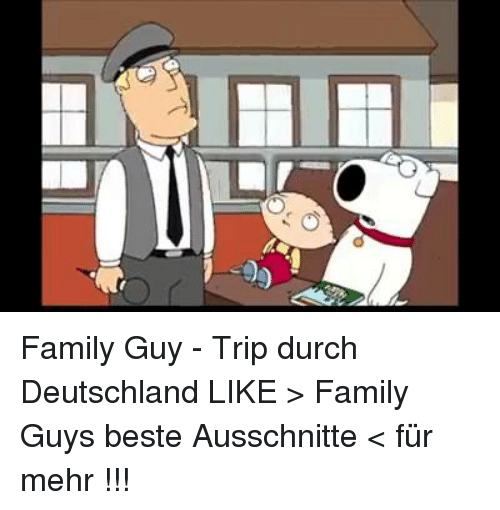 T Family Guy Trip Durch Deutschland Like Family Guys Beste