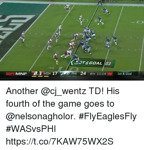 Memes, The Game, and Game: T&GOAL 03  PHI 24 4TH 11:14 04 1st & Goal Another @cj_wentz TD!  His fourth of the game goes to @nelsonagholor. #FlyEaglesFly #WASvsPHI https://t.co/7KAW75WX2S