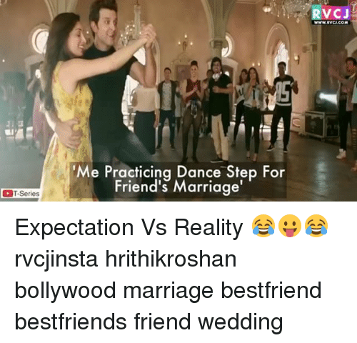 """Memes, 🤖, and T Series: T-Series  'Me Practicing Dance Step For  Friend's Marriage""""  RVC J  www.RWCJ CO Expectation Vs Reality 😂😛😂 rvcjinsta hrithikroshan bollywood marriage bestfriend bestfriends friend wedding"""