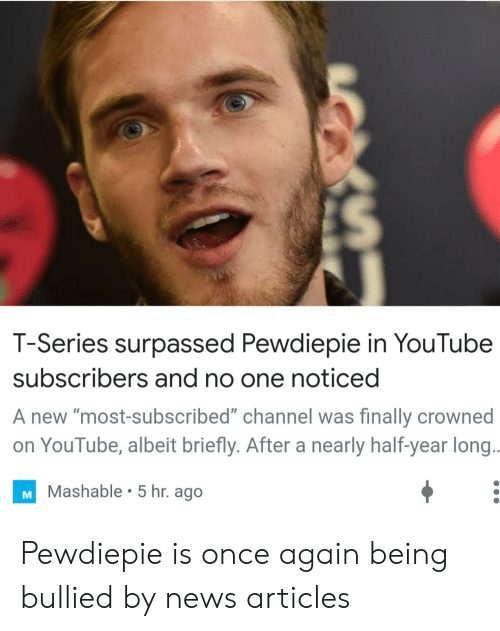 T-Series Surpassed Pewdiepie in YouTube Subscribers and No