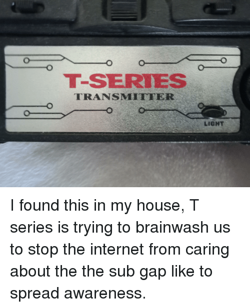 Internet, My House, and House: T-SERIES  TRANSMITTER  LIGNT