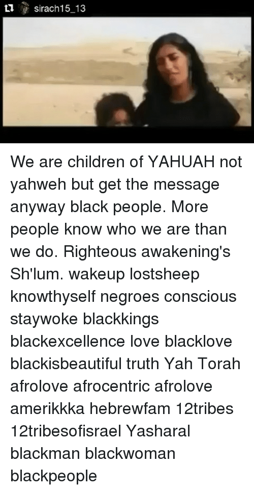T1 Sirach15 13 We Are Children of YAHUAH Not Yahweh but Get