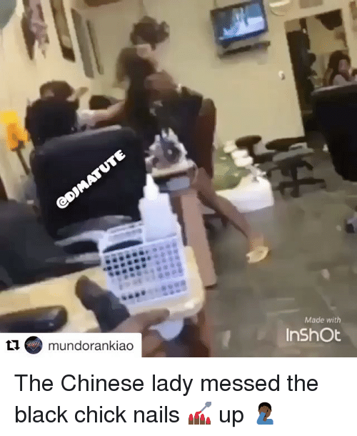 Memes Black And Chinese Ta Mundoranki Made With Inshot The Lady Messed