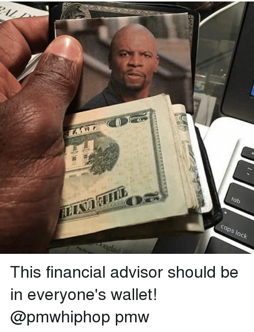Memes, 🤖, and Locke: tab  caps lock. This financial advisor should be in everyone's wallet! @pmwhiphop pmw