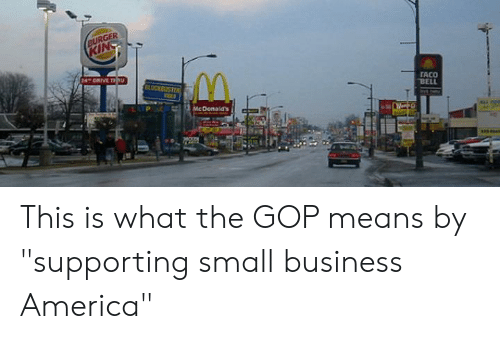 "America, Taco Bell, and Business: TACO  BELL This is what the GOP means by ""supporting small business America"""