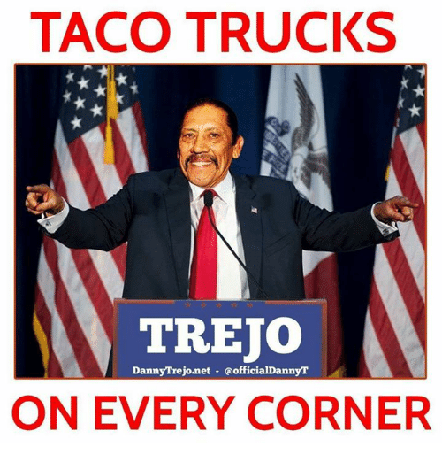 taco trucks trejo danny trejo net a of cialdannyt on every 4639362 ✅ 25 best memes about taco truck taco truck memes,Taco Truck Meme