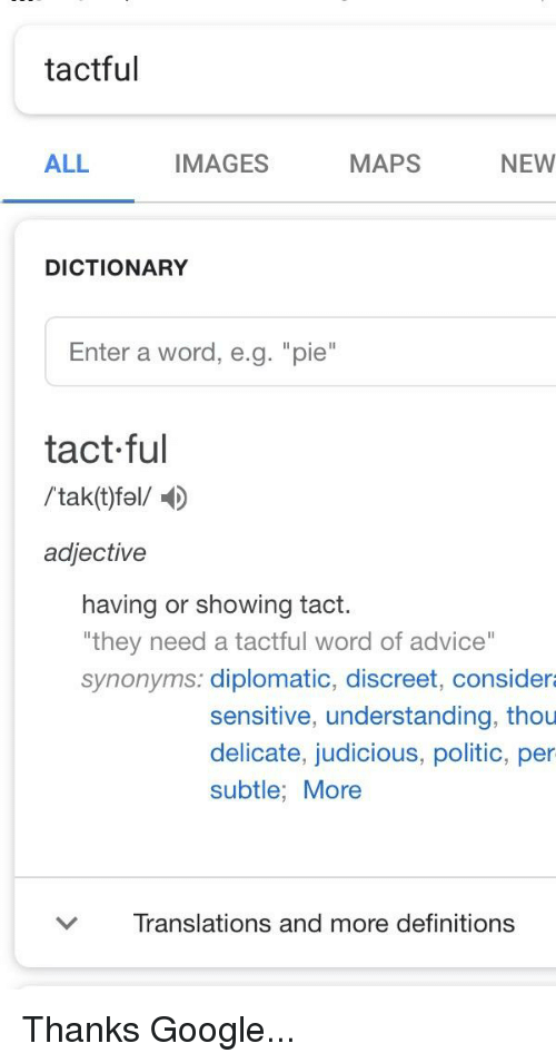 Tactful ALL IMAGES MAPS NEW DICTIONARY Enter a Word Eg Pie Tact-Ful