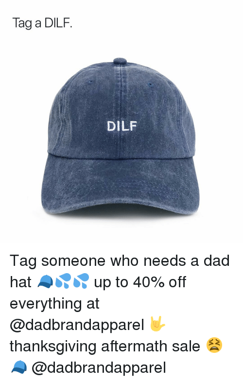 Tag a DILF DILF Tag Someone Who Needs a Dad Hat 🧢💦💦 Up to 40% Off ... f54a056d2e7
