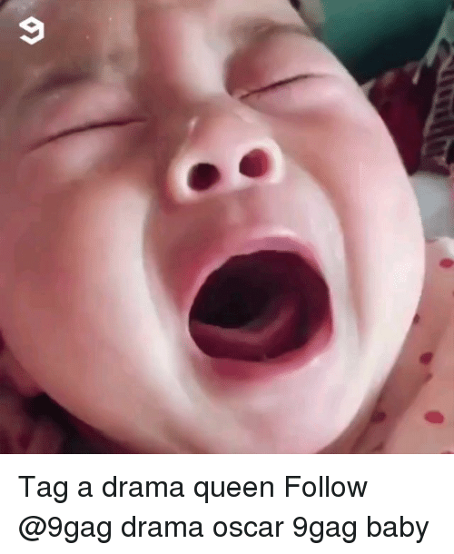 9gag, Memes, and Queen: Tag a drama queen Follow @9gag drama oscar 9gag baby