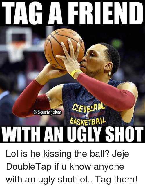 Basketball, Lol, and Sports: TAG A FRIEND  CEVEIAAL  @Sportsjokes  BASKETBALL Lol is he kissing the ball? Jeje DoubleTap if u know anyone with an ugly shot lol.. Tag them!