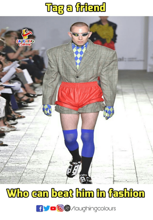 Fashion, Indianpeoplefacebook, and Who: Tag a friend  LAUGHING  Who can beat him in fashion
