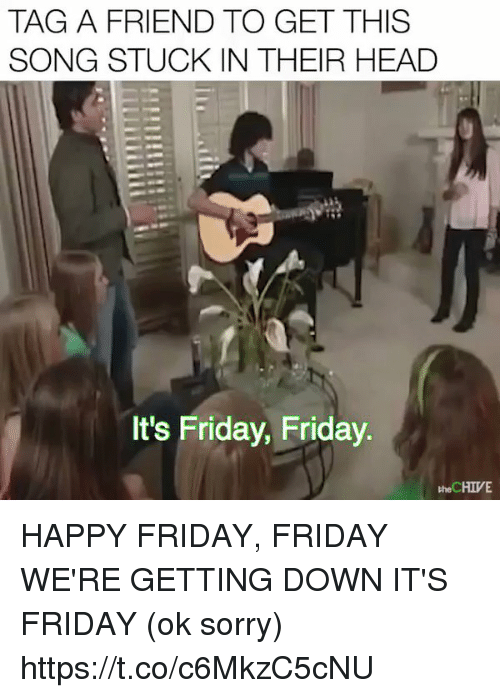 tag a friend to get this song stuck in their 28916132 tag a friend to get this song stuck in their head it's friday friday