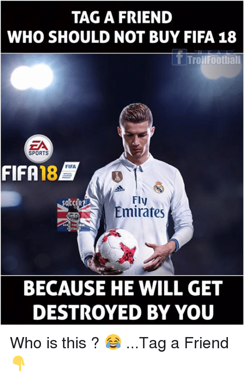 tag a friend who should not buy fifa 18 t 27498887 tag a friend who should not buy fifa 18 t trollfootball sports
