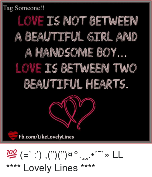Tag Someone Love Is Not Between A Beautiful Girl And A Handsome