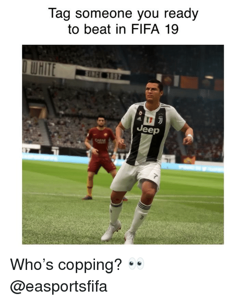 Fifa, Funny, and Jeep: Tag someone you ready  to beat in FIFA 19  WHITE  Jeep  71 Who's copping? 👀 @easportsfifa