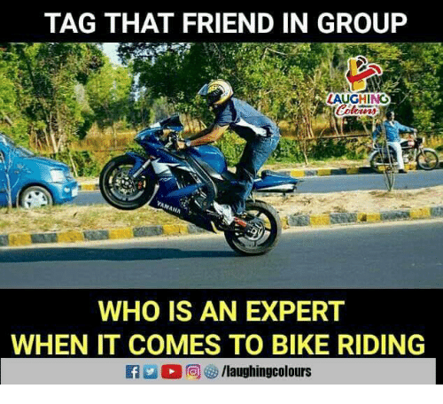 Bike Riding, Indianpeoplefacebook, and Bike: TAG THAT FRIEND IN GROUP  AUGHING  WHO IS AN EXPERT  WHEN IT COMES TO BIKE RIDING