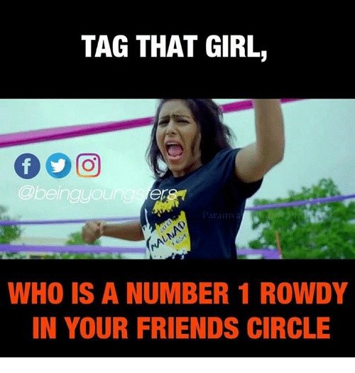 tag that girl beingyou who is a number 1 rowdy 27273132 tag that girl who is a number 1 rowdy in your friends circle