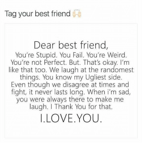 Tag your best friend dear best friend youre stupid you fail youre best friend fail and funny tag your best friend dear best friend expocarfo Images