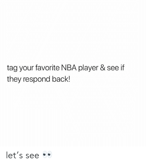 Nba, Back, and Player: tag your favorite NBA player & see if  they respond back! let's see 👀