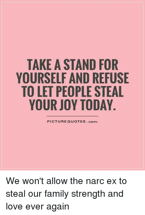 Take A Stand For Yourself And Refuse To Let People Steal Your Joy