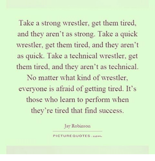 Take A Strong Wrestler Get Them Tired And They Arent As Strong Take