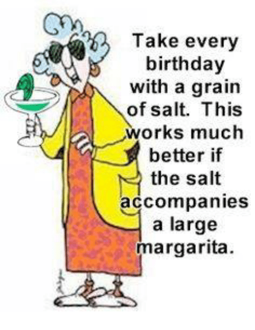 take every birthday with a grain of salt this works much